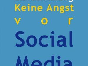 "Linksammlung zum Vortrag ""Keine Angst vor Social Media"""