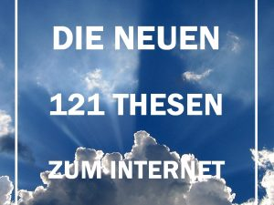 121 Thesen zum Internet, oder: Cluetrain Teil II